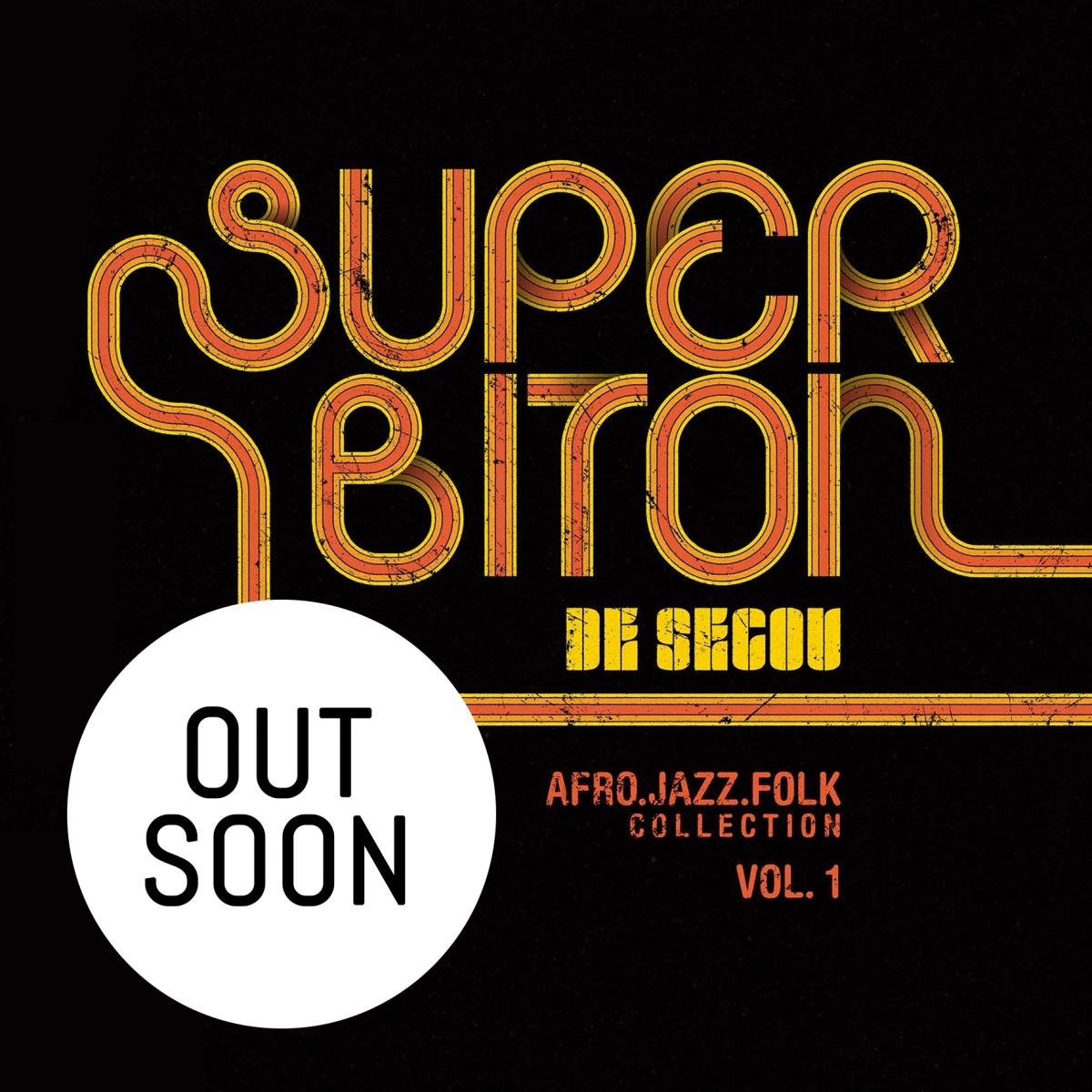 Super Biton Ségou - Afro Jazz Folk Collection Vol.1